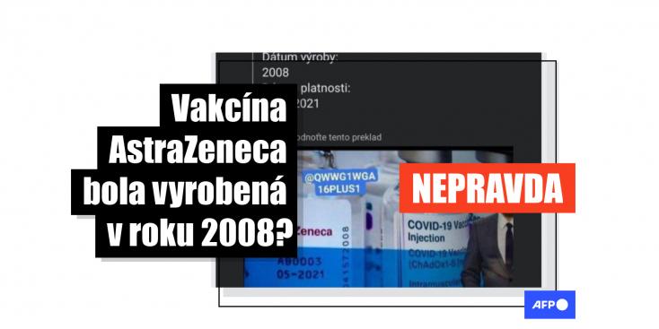 HOAX: Tisíce ľudí zdieľali obrázok, že vakcínu AstraZeneca vyrobili v roku 2008